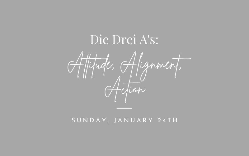 Die Drei As attitude alignment action