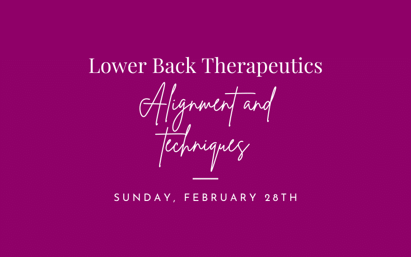 Lower Back Therapeutics - Alignment and Techniques