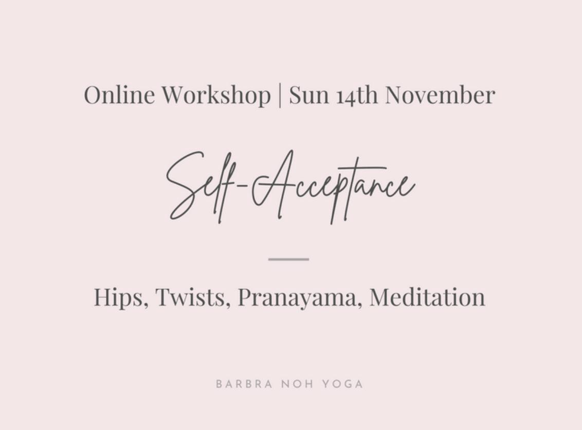 Self-Acceptance: Hips, Twists, Pranayama, Meditation Barbra No Online